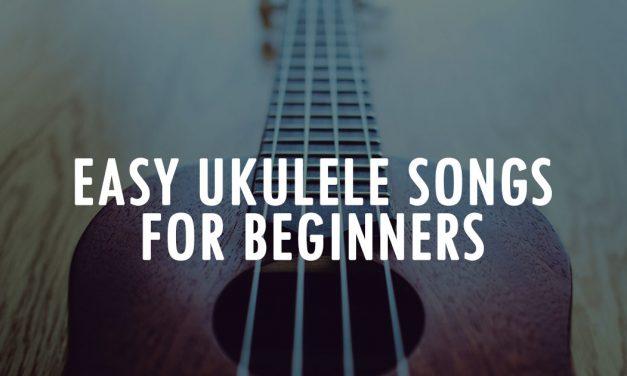 Easy Ukulele Songs for Beginners!