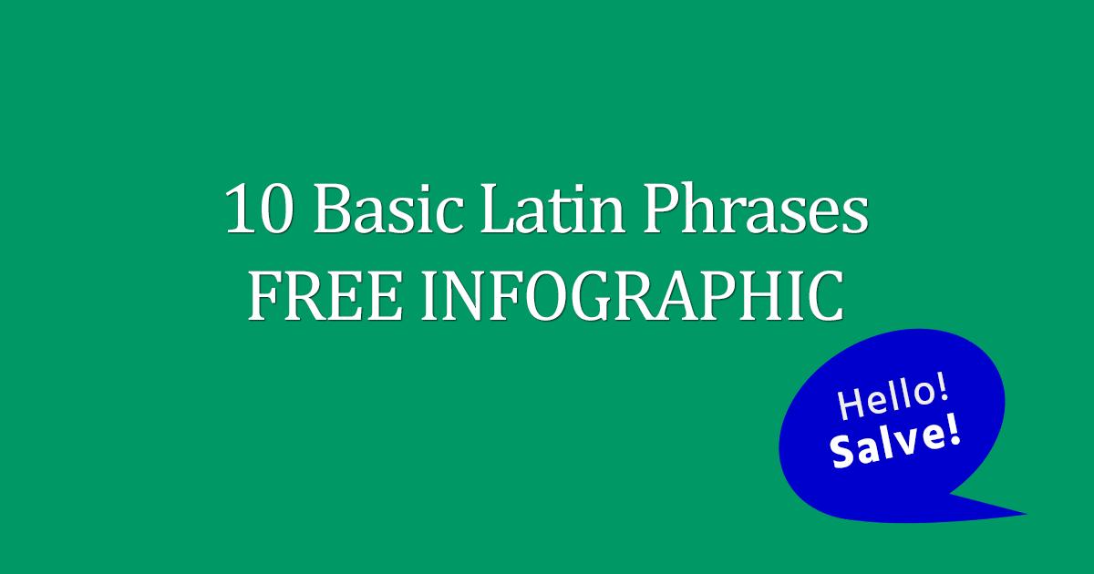 10 Basic Latin Phrases FREE Infographic